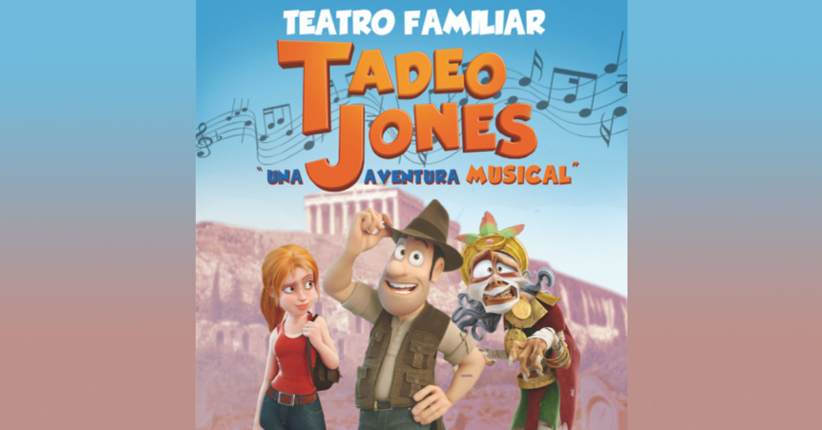 Ir al musical TADEO JONES en Mérida